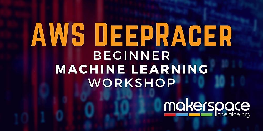 AWS DeepRacer- Beginner Machine Learning Workshop