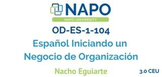 OD-ES-1-104 Español Iniciando un Negocio de Organización