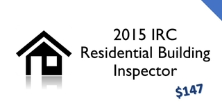 2015 IRC- Residential Building Inspector