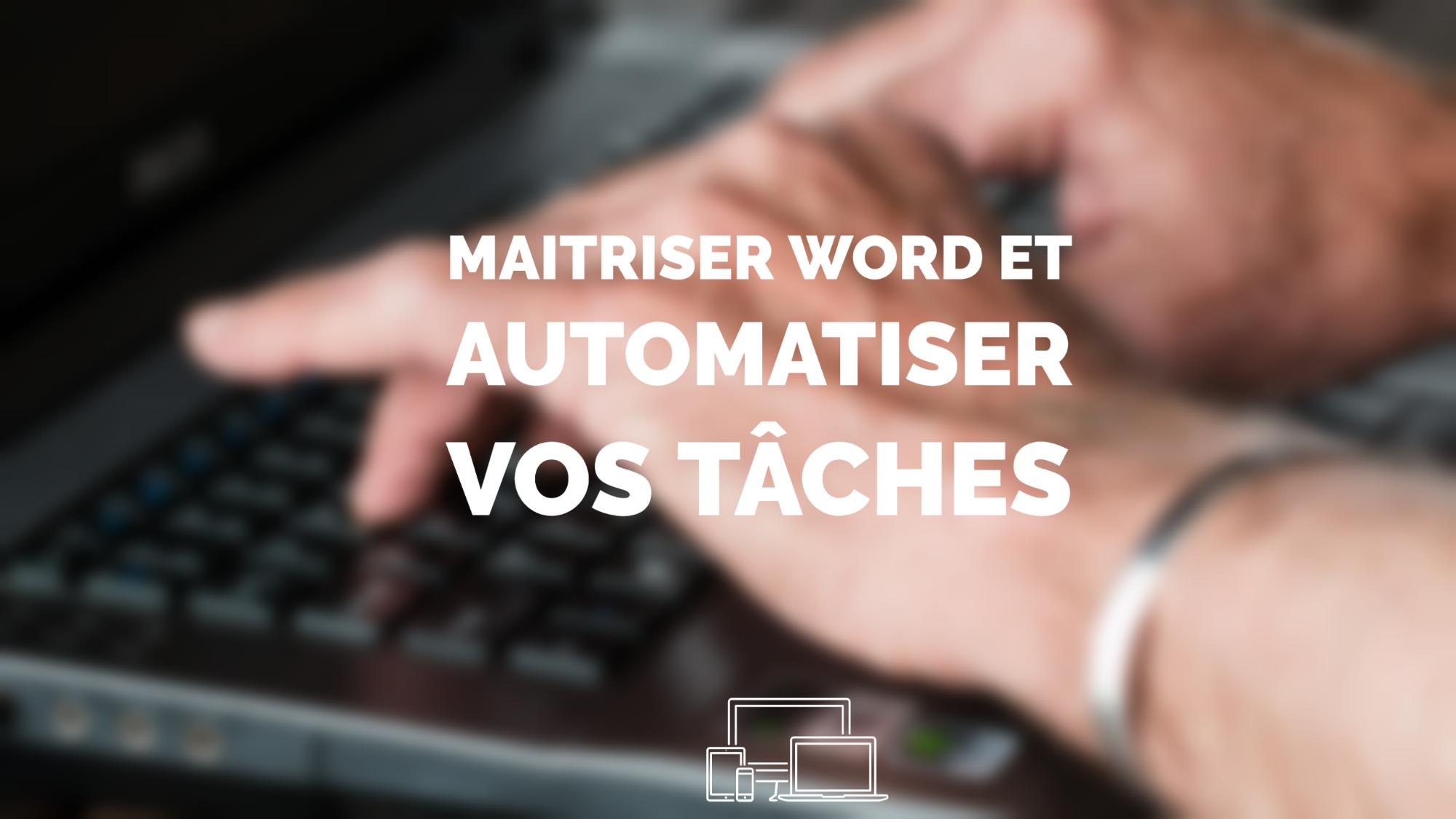 Représentation de la formation : Formation Assistant(e) : Maitriser Word & Automatiser vos tâches