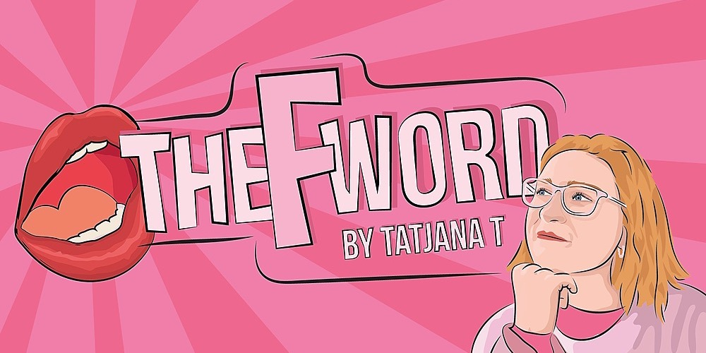 The F Word, 25th of March | Humanitix