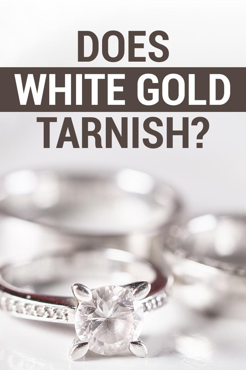 Does white gold tarnish?