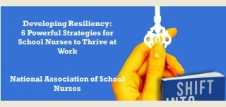 Developing Resiliency: 6 Powerful Strategies for School Nurses to Thrive at Work